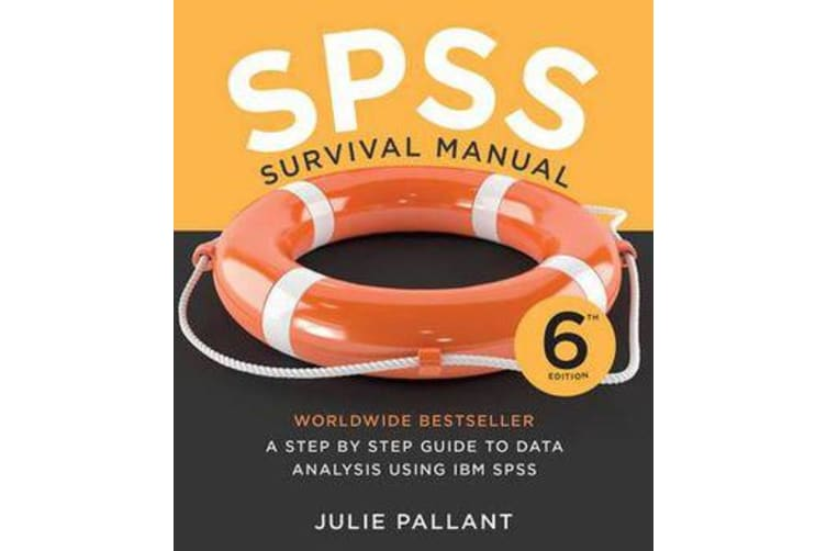 SPSS Survival Manual - A Step by Step Guide to Data Analysis Using IBM SPSS