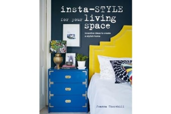Insta-style for Your Living Space - Inventive Ideas and Quick Fixes to Create a Stylish Home