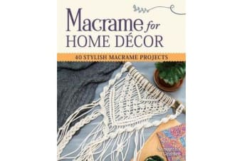 Macrame for Home Decor - 40 Stylish Macrame Projects