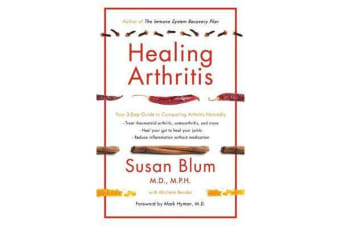 Healing Arthritis - Your 3-Step Guide to Conquering Arthritis Naturally