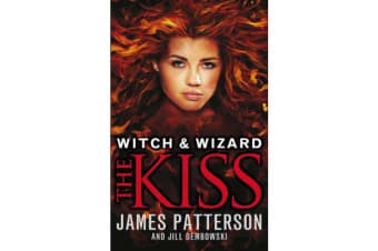 Witch & Wizard: The Kiss - (Witch & Wizard 4)