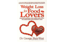 Weight Loss for Food Lovers - Understanding our minds and why we sabotage our weight loss
