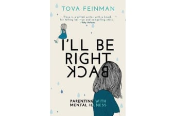 I'll Be Right Back - Parenting with Mental Illness