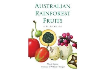 Australian Rainforest Fruits - A Field Guide