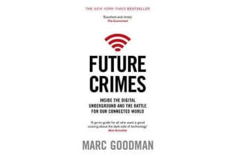 Future Crimes - Inside The Digital Underground and the Battle For Our Connected World