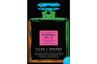 The Secret of Chanel No. 5 - The Intimate History of the World's Most Famous Perfume