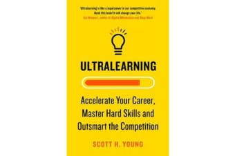 Ultralearning - Accelerate Your Career, Master Hard Skills and Outsmart the Competition