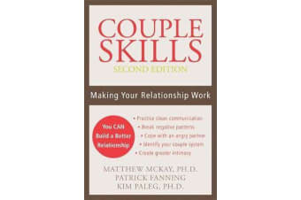 Couple Skills (2nd Ed) - Making Your Relationship Work