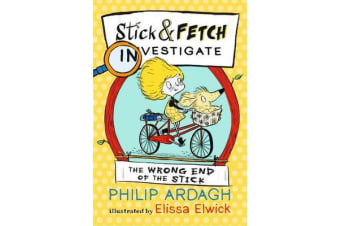 The Wrong End of the Stick - Stick and Fetch Investigate