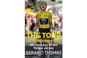 The Tour According to G - My Journey to the Yellow Jersey