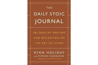 The Daily Stoic Journal - 366 Days of Writing and Reflecting on the Art of Living
