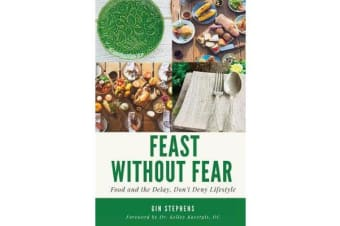 Feast Without Fear - Food and the Delay, Don't Deny Lifestyle