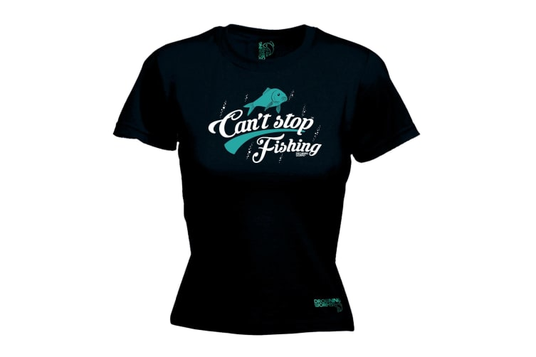 Drowning Worms Fishing Tee - Cant Stop - (Small Black Womens T Shirt)