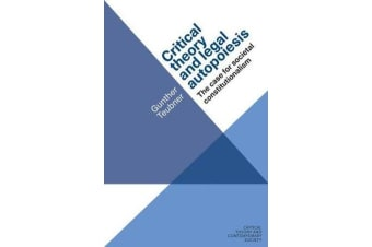Critical Theory and Legal Autopoiesis - The Case for Societal Constitutionalism