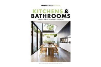 Grand Designs Australia: Kitchens and Bathrooms #1 - Beautiful Spaces to Enhance Your Home