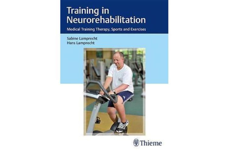 Training in Neurorehabilitation - Medical Training Therapy, Sports and Exercises
