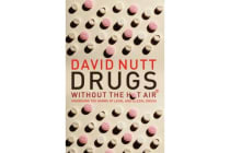 Drugs Without the Hot Air - Minimising the harms of legal and illegal drugs