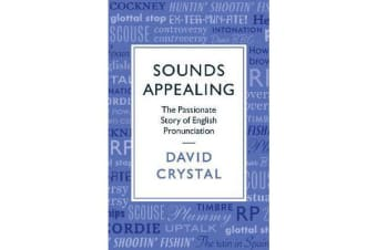 Sounds Appealing - The Passionate Story of English Pronunciation
