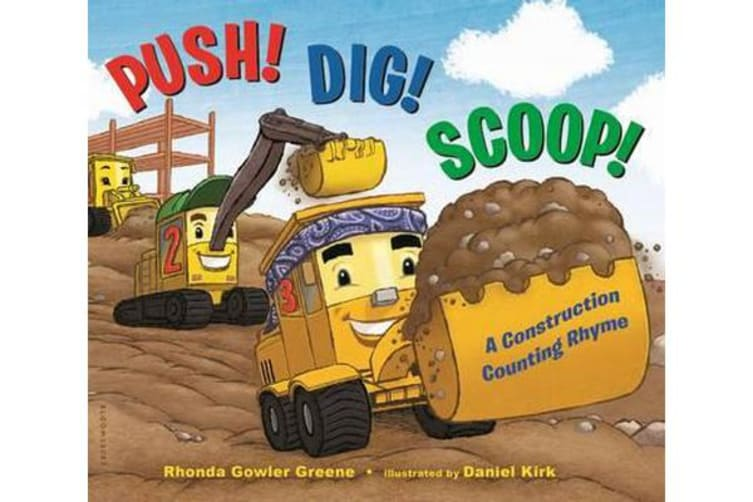 Push! Dig! Scoop! - A Construction Counting Rhyme