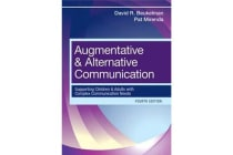 Augmentative and Alternative Communication - Supporting Children and Adults with Complex Communication Needs