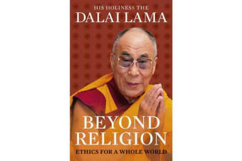 Beyond Religion - Ethics for a Whole World