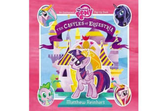 My Little Pony: The Castles of Equestria - An Enchanted My Little Pony Pop-Up Book