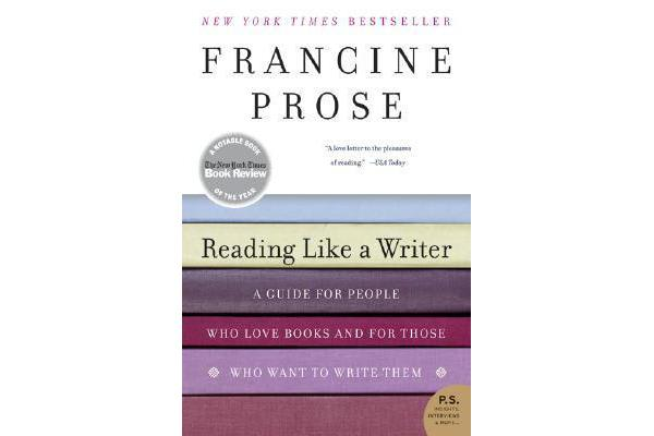 Reading Like a Writer - A Guide for People Who Loves Books and for Those Who Want to Write Them