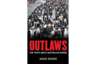 Outlaws - The truth about Australian bikers