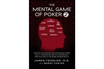 The Mental Game of Poker 2 - Proven Strategies for Improving Poker Skill, Increasing Mental Endurance, and Playing in the Zone Consistently