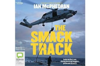 The Smack Track - Inside the Navy's war: chasing down drug smugglers, pirates and terrorists