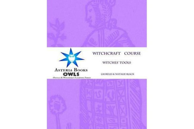Witches' Tools - Eclectic Witchcraft Course