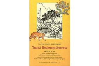 Taoist Bedroom Secrets - Tao Chi Kung Traditional Chinese Medicine for Health and Longevity on the Deep Sexual Wisdom of Love