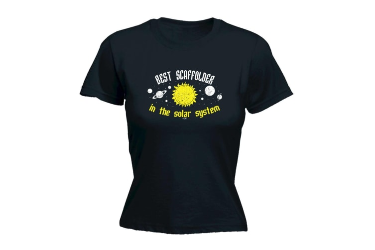123T Funny Tee - Best Scaffolder In The Solar System - (Medium Black Womens T Shirt)