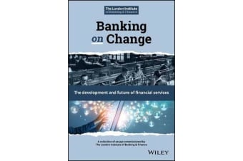 Banking on Change - The Development and Future of Financial Services