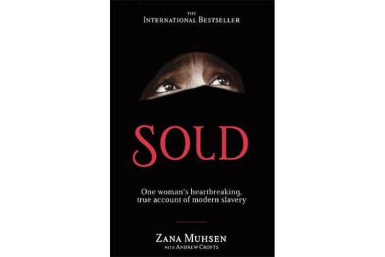 Sold - One woman's true account of modern slavery