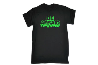 123T Funny Tee - Be Afraid - (Small Black Mens T Shirt)