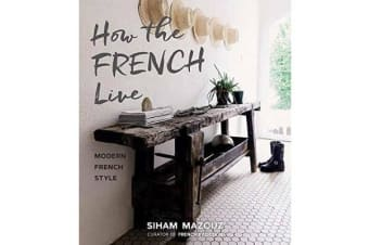 How the French Live - Modern French Style