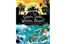 Giants, Trolls, Witches, Beasts - Ten Tales from the Deep, Dark Woods