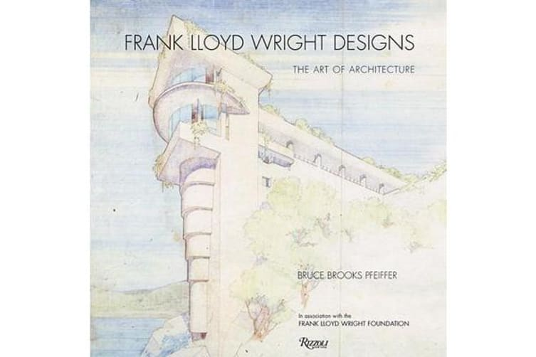 Frank Lloyd Wright Designs - The Sketches, Plans, and Drawings