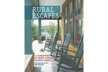 Rural Escapes - A Celebration of North American Country Homes
