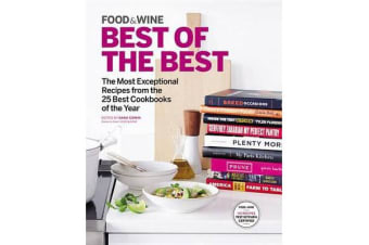 Food & Wine Best of the Best, Volume 18 - The Most Exceptional Recipes from the 25 Best Cookbooks of the Year