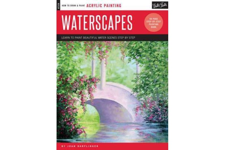 Oil & Acrylic: Waterscapes (How to Draw and Paint) - Learn to Paint Beautiful Water Scenes Step by Step