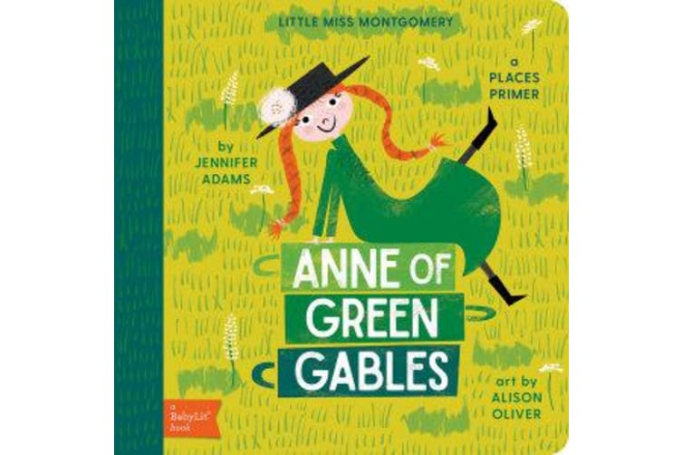 Little Miss Montgomery Anne of Green Gables - A Babylit Places Primer
