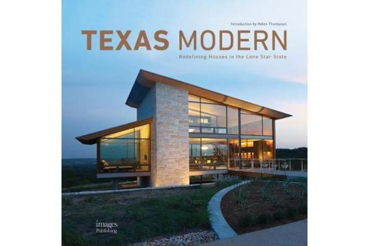 Texas Modern - Redefining Houses in the Lone Star State