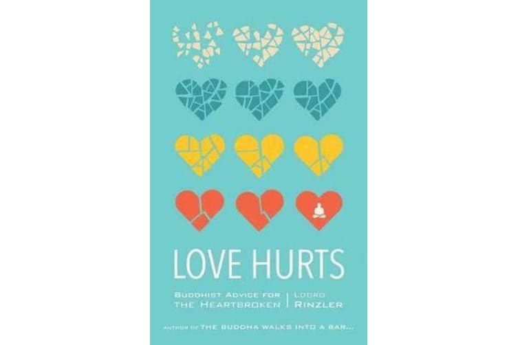 Love Hurts - Buddhist Advice for the Heartbroken