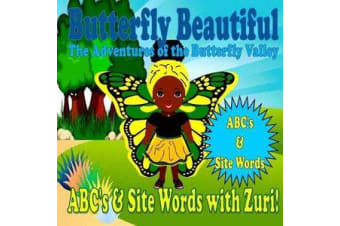 Butterfly Beautiful the Adventures of the Butterfly Valley - Abc's & Site Words with Zuri