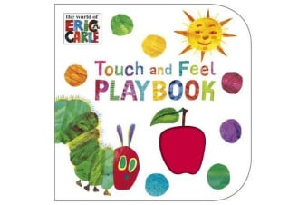 The Very Hungry Caterpillar: Touch and Feel Playbook - Eric Carle