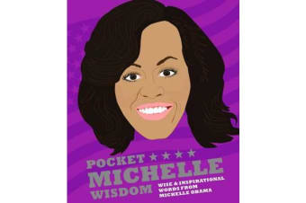 Pocket Michelle Wisdom - Wise and inspirational words from Michelle Obama