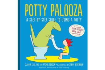Potty Palooza - A Step-by-Step Guide to Using a Potty