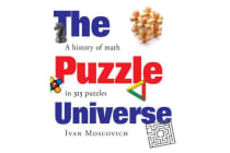 The Puzzle Universe - The History of Math in 315 Puzzles